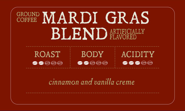 Mardi Gras Blend Roast Label - Roast 2/5, Body 2/5, Acidity 3/5