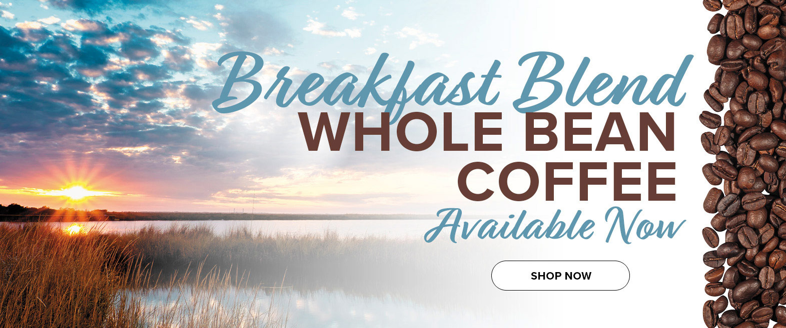 Breakfast Blend Whole Bean Coffee.  Click to shop online