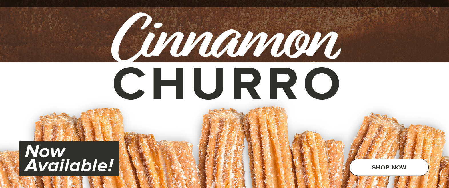 Limited Time. Cinnamon Churro.  Click to shop online